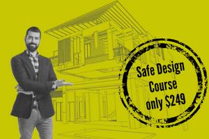 Safe Design Course only $249!